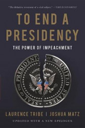 To End a Presidency av Joshua Matz og Laurence Tribe (Heftet)