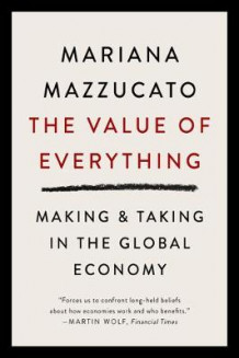 The Value of Everything av Mariana Mazzucato (Heftet)
