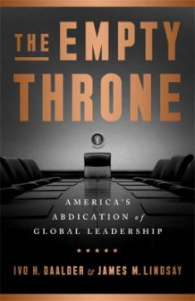 The Empty Throne av Ivo H. Daalder og James M. Lindsay (Innbundet)