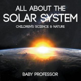 Omslag - All about the Solar System - Children's Science & Nature