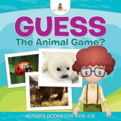 Guess The Animal Game? Activity Books For Kids 4-8 av Baby Professor (Heftet)