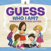 Guess Who I Am? Famous Inventors Edition Activity Books For Kids 8 av Baby Professor (Heftet)