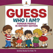 Guess Who I Am? Famous People In History Edition Activity Books For Kids 7-9 av Baby Professor (Heftet)