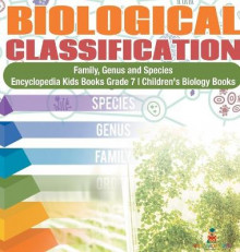 Biological Classification Family, Genus and Species Encyclopedia Kids Books Grade 7 Children's Biology Books av Baby Professor (Innbundet)
