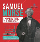 Omslag - Samuel Morse Invented the Telegraph - U.S. Economy in the mid-1800s Grade 5 - Children's Computers & Technology Books