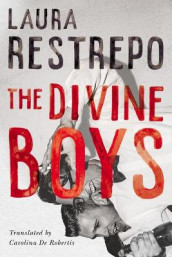 The Divine Boys av Laura Restrepo (Innbundet)