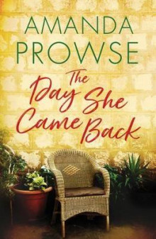 The Day She Came Back av Amanda Prowse (Heftet)