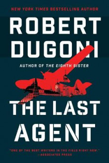 The Last Agent av Robert Dugoni (Heftet)