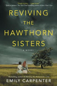 Reviving the Hawthorn Sisters av Emily Carpenter (Heftet)