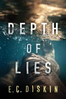 Depth of Lies av E. C. Diskin (Heftet)
