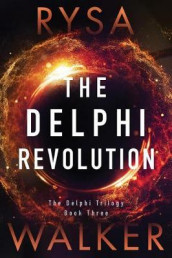 The Delphi Revolution av Rysa Walker (Heftet)