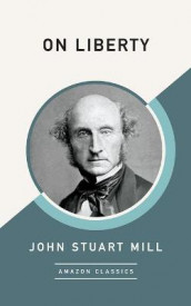 On Liberty (AmazonClassics Edition) av John Stuart Mill (Heftet)