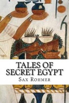 Tales of Secret Egypt av Sax Rohmer (Heftet)