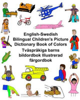 Omslag - English-Swedish Bilingual Children's Picture Dictionary Book of Colors Tvasprakiga Barns Bildordbok Illustrerad Fargordbok