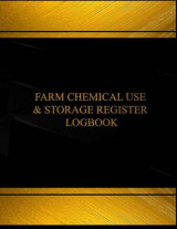 Omslag - Farm Chemical Use and Storage Register Log(log Book, Journal-125 Pgs, 8.5x11