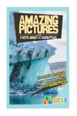 Omslag - Amazing Pictures and Facts about Icebergs