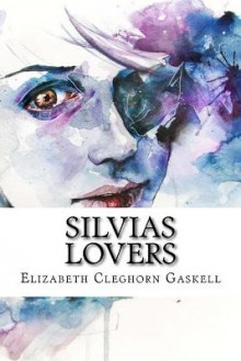 Silvias Lovers (English Edition) av Elizabeth Cleghorn Gaskell (Heftet)
