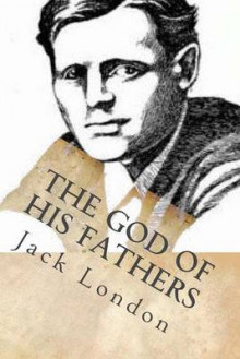 The God of His Fathers av Jack London (Heftet)