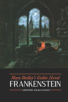Mary Shelley's Frankenstein, Annotated and Illustrated av Mary Wollstonecraft Shelley (Heftet)