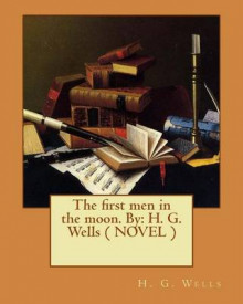 The First Men in the Moon. by av H G Wells (Heftet)