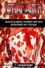Omslag - What Am I? Riddles and Brain Teasers for Kids Valentine's Day Edition