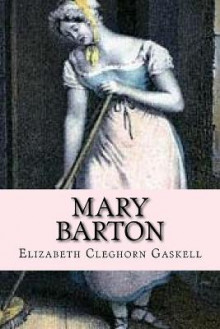 Mary Barton (English Edition) av Elizabeth Cleghorn Gaskell (Heftet)