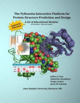 Omslag - The Pyrosetta Interactive Platform for Protein Structure Prediction and Design