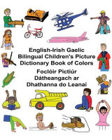 Omslag - English-Irish Gaelic Bilingual Children's Picture Dictionary Book of Colors Focloir Pictiur Datheangach AR Dhathanna Do Leanai