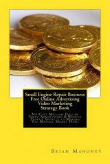 Omslag - Small Engine Repair Business Free Online Advertising Video Marketing Strategy Book