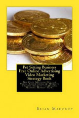 Omslag - Pet Sitting Business Free Online Advertising Video Marketing Strategy Book