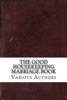 The Good Housekeeping Marriage Book av Various Authors (Heftet)