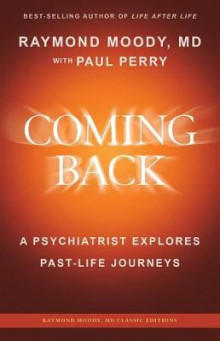 Coming Back by Raymond Moody, MD av Raymond a Moody MD og Paul Perry (Heftet)