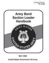 Omslag - Training Circular Tc 12-44 Army Band Section Leader Handbook May 2005