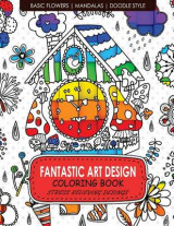 Omslag - Fantastic Art Design Coloring Books [Basic Flowers, Mandalas, Doogle Style]
