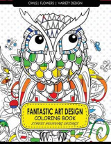 Omslag - Fantastic Art Design Coloring Books [Owls, Flowers, Variety Design]
