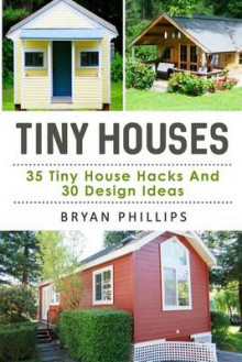 Tiny Houses av Bryan Phillips (Heftet)