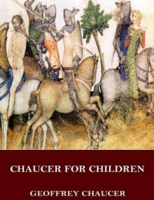 Chaucer for Children av Geoffrey Chaucer (Heftet)
