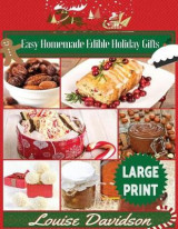 Omslag - Easy Homemade Edible Holiday Gifts ***Large Print Edition***