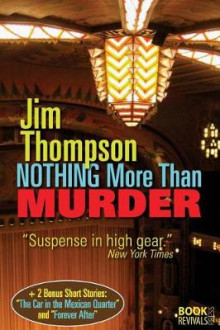 Nothing More Than Murder av Jim Thompson (Heftet)