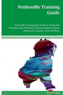Foxhoodle Training Guide Foxhoodle Training Book Features av Richard Lewis (Heftet)