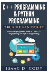 Omslag - C++ and Python Programming 2 Bundle Manuscript Introductory Beginners Guide to Learn C++ Programming and Python Programming