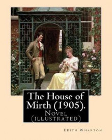The House of Mirth (1905). by av Edith Wharton og A B Wenzell (Heftet)