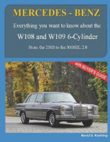 Omslag - Mercedes-Benz, the 1960s, W108 and W109 6-Cylinder
