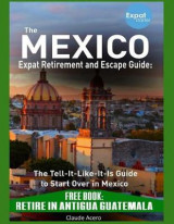 Omslag - The Mexico Expat Retirement and Escape Guide