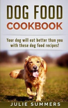 Dog Food Cookbook av Julie Summers (Heftet)