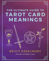 The Ultimate Guide to Tarot Card Meanings av Brigit Esselmont (Heftet)