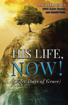 His Life, Now! av David Hughes og James a Eldred (Heftet)