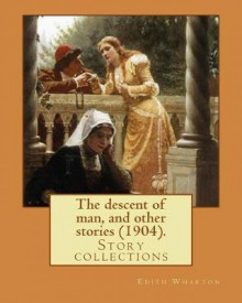 The Descent of Man, and Other Stories (1904). by av Edith Wharton (Heftet)