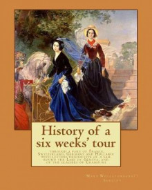History of a Six Weeks' Tour Through a Part of France, Switzerland, Germany and Holland av Mary Wollstonecraft Shelley og Percy Bysshe Shelley (Heftet)