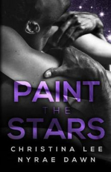 Paint the Stars av Christina Lee og Nyrae Dawn (Heftet)